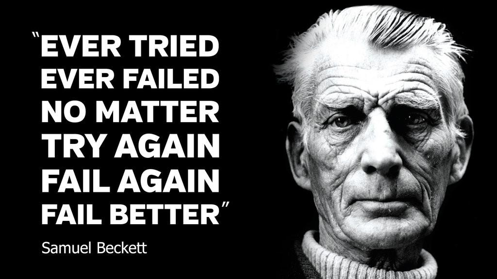 Fail better Samuel Beckett